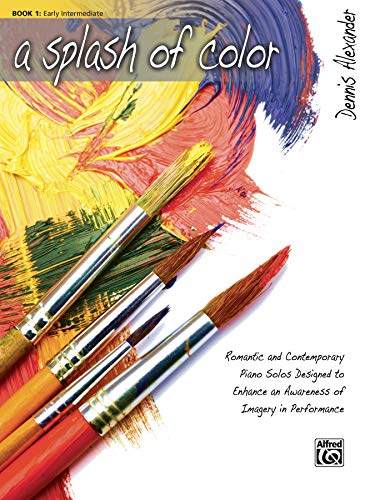 9780739013168: A Splash of Color: Romantic and Contemporary Piano Solos Designed to Enhance an Awareness of Imagery in Performance, Book 1