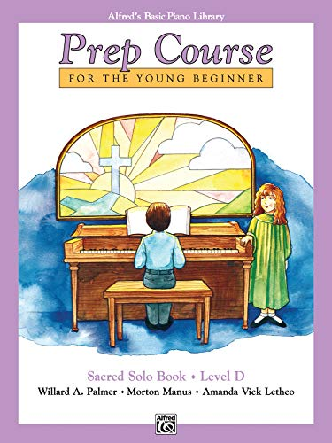 9780739013458: Alfred's Basic Piano Prep Course Sacred Solo Book, Bk D: For the Young Beginner (Alfred's Basic Piano Library)