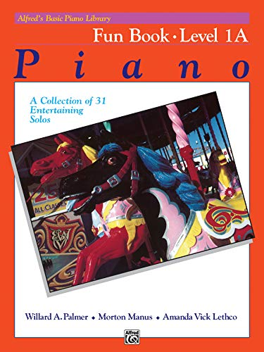 9780739013786: Alfred's Basic Piano Library Fun Book, Bk 1A: A Collection of 31 Entertaining Solos
