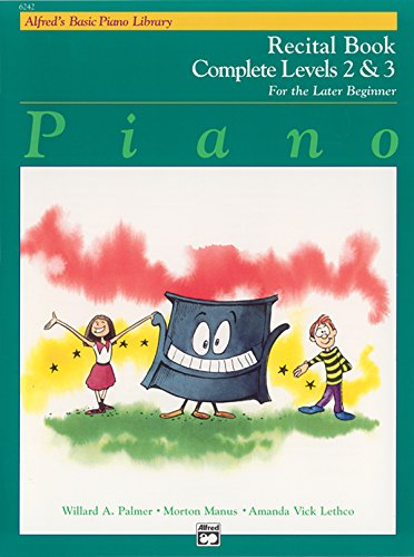 9780739013847: Alfred's Basic Piano Recital Book Complete Levels 2 & 3: For the Later Beginner