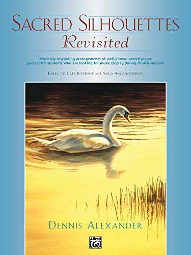 9780739014189: Sacred Silhouettes Revisited: Musically Rewarding Arrangements of Well-Known Sacred Pieces Perfect for Students Who Are Looking for Music to Play During Church Services