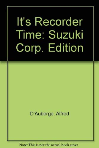 9780739014691: It's Recorder Time (Suzuki Corp. Edition)