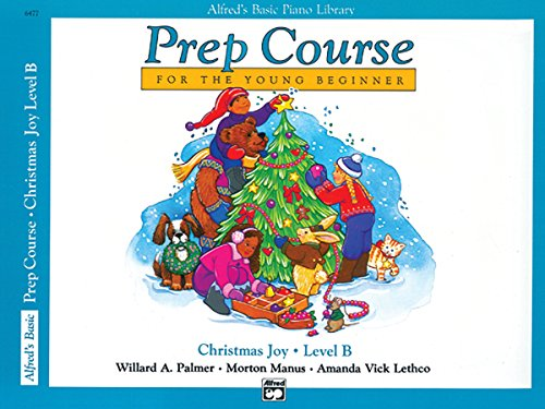 9780739014752: Alfred's Basic Piano Prep Course Christmas Joy!, Bk B: For the Young Beginner (Alfred's Basic Piano Library)