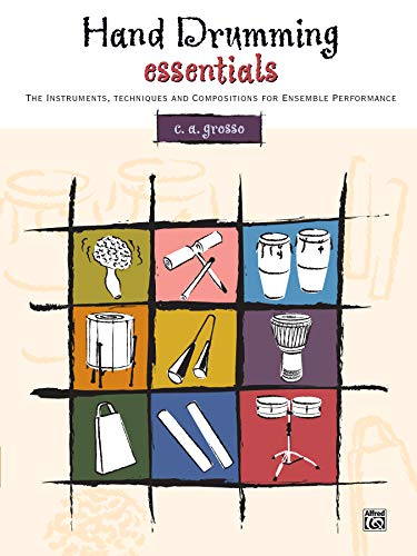 9780739015049: Hand Drumming Essentials: The Instruments, Techniques, and Compositions for Ensemble Performance
