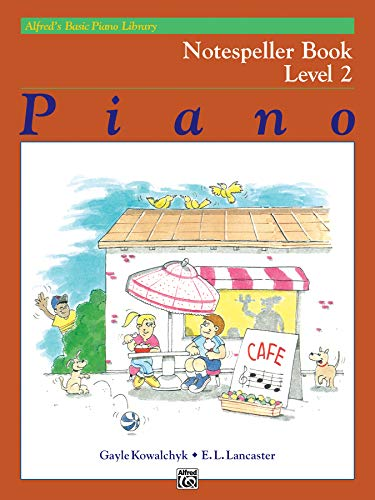 Piano Notespeller Book Level 2 (Alfred's Basic Piano Library) (0739015206) by Kowalchyk, Gayle; Lancaster, E. L.