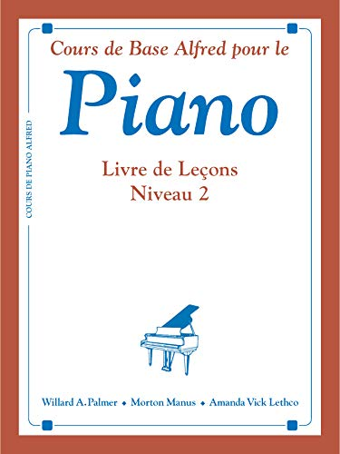 9780739015483: Alfred's Basic Piano Course Lesson Book, Bk 2: French Language Edition (Alfred's Basic Piano Library) (French Edition)