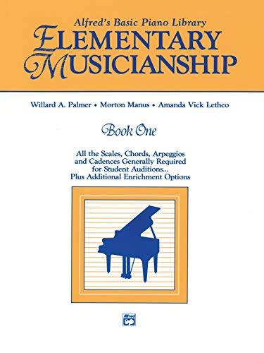 9780739015520: Alfred's Basic Piano Library Musicianship Book, Bk 1: Elementary Musicianship (All the Scales, Chords, Arpeggios, and Cadences Generally Required for ... . . . Plus Additional Enrichment Options)
