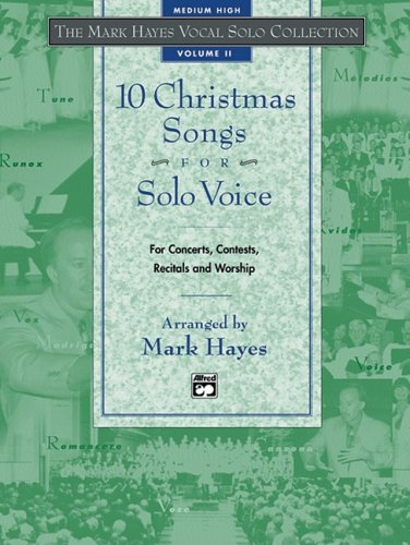 The Mark Hayes Vocal Solo Collection -- 10 Christmas Songs for Solo Voice: Hayes; Mark