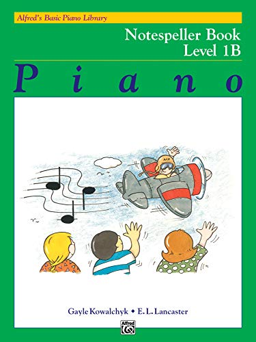 Alfred's Basic Piano Library Notespeller, Bk 1B (0739016008) by Gayle Kowalchyk; E. L. Lancaster