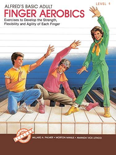 9780739016336: Alfred's Basic Adult Piano Course Finger Aerobics, Bk 1: Exercises to Develop the Strength, Flexibility, and Agility of Each Finger