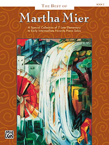 9780739016404: The Best of Martha Mier, Book 2: A Special Collection of 7 Late Elementary to Early Intermediate Favorite Piano Solos