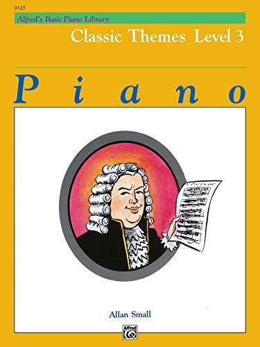 9780739016497: Alfred's Basic Piano Course Classic Themes, Bk 3 (Alfred's Basic Piano Library)