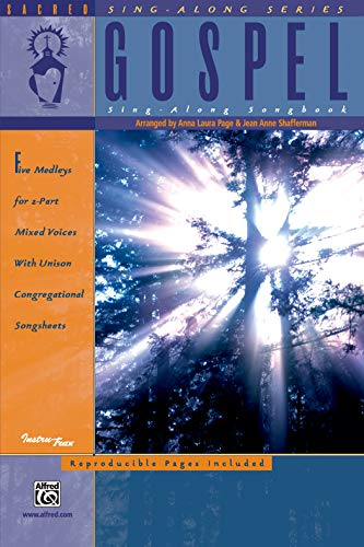 The Gospel Sing-Along Songbook Format: Book: Arr. Anna Laura