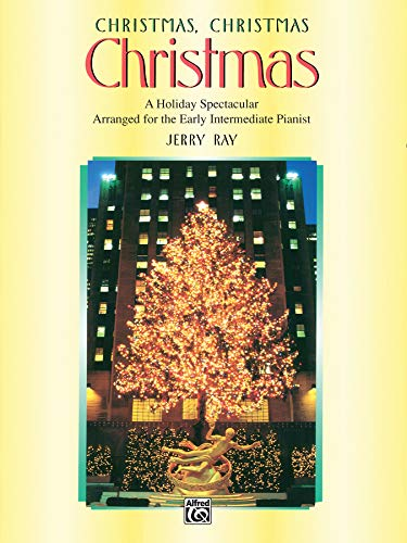 9780739017081: Christmas, Christmas, Christmas: A Holiday Spectacular Arranged for the Early Intermediate Pianist