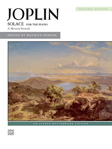 Solace: For the Piano; a Mexican Serenade (Alfred Masterwork Edition): Maurice Hinson (Editor), ...