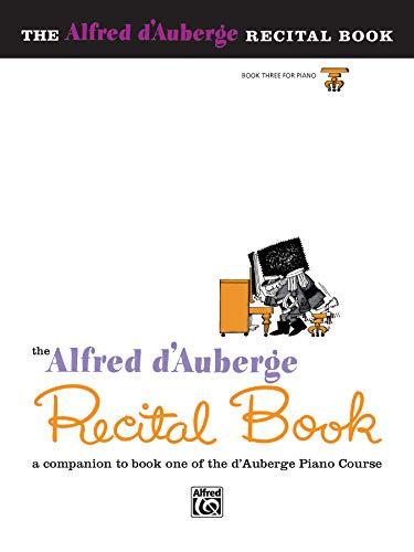 Alfred d'Auberge Piano Course, Recital Book 3: Alfred d'Auberge