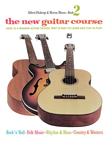 9780739017784: The New Guitar Course, Bk 2: Here Is a Modern Guitar Course That Is Easy to Learn and Fun to Play!