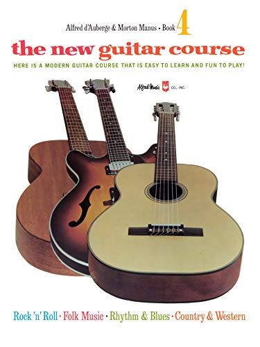 9780739017807: The New Guitar Course, Bk 4: Here Is a Modern Guitar Course That Is Easy to Learn and Fun to Play!