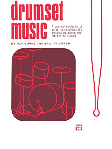 9780739017975: Drum Set Music: A Progressive Collection of Solos That Explores the Tonalities and Musical Properties of the Drum Set