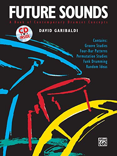 9780739019122: Future Sounds: A Book of Contemporary Drumset Concepts, Book & CD