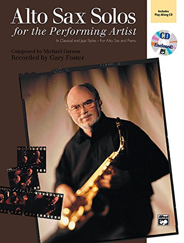 Alto Sax Solos for the Performing Artist: Michael Garson and Gary Foster