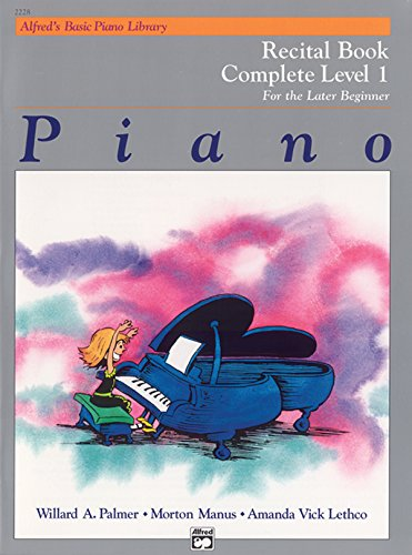9780739020210: Alfred's Basic Piano Course Recital Book: Complete 1 (1a/1b) (Alfred's Basic Piano Library)