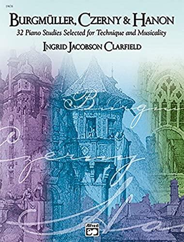 9780739020302: Burgmüller, Czerny & Hanon -- Piano Studies Selected for Technique and Musicality, Vol 1 (Burgmuller, Czerny & Hanon)