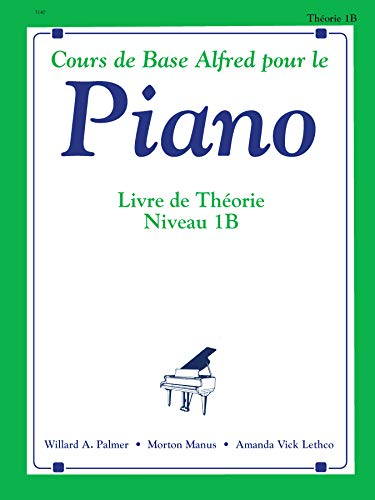 9780739020371: Alfred's Basic Piano Course Theory, Bk 1b: French Language Edition (Alfred's Basic Piano Library)