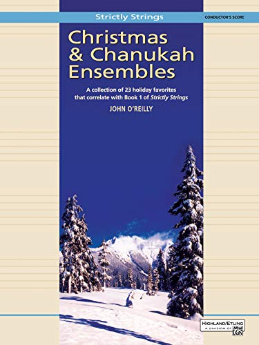 Christmas and Chanukah Ensembles: Conductor's Score (Strictly Strings): John O'Reilly