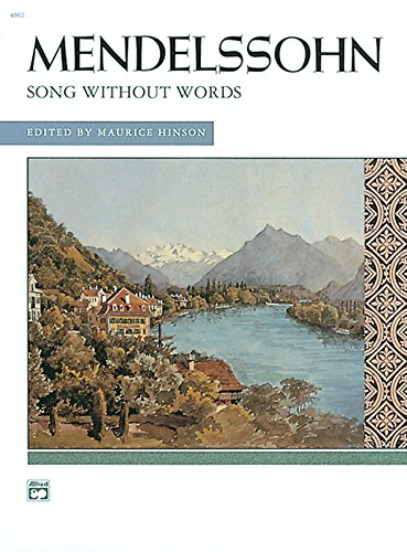 Mendelssohn -- Songs without Words (Complete): Comb Bound Book (Alfred Masterwork Edition): Felix ...