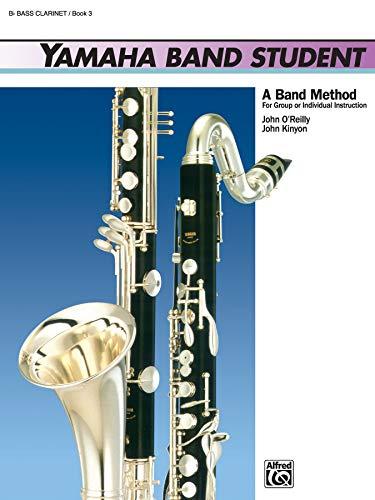 9780739020937: Yamaha Band Student, Book 3: B-Flat Bass Clarinet (Yamaha Band Method)