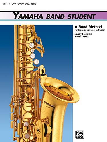 9780739020944: Yamaha Band Student, Book 3: B-Flat Tenor Saxophone (Yamaha Band Method)