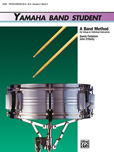 9780739021064: Yamaha Band Student, Bk 3: Percussion---Snare Drum, Bass Drum & Accessories (Yamaha Band Method)