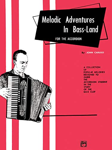9780739021729: Palmer-Hughes Accordion Course Melodic Adventures in Bass-Land: A Collection of Popular Melodies Designed to Guide the Accordion Student in the Study of the Bass Clef