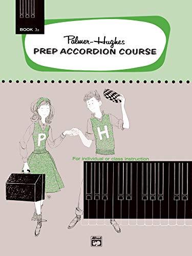 9780739021767: Palmer-Hughes Prep Accordion Course, Bk 3A: For Individual or Class Instruction (Palmer-Hughes Accordion Course)