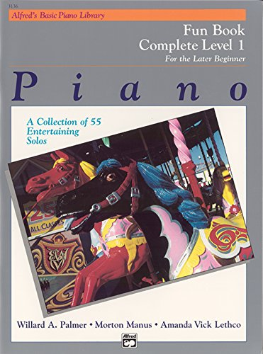 9780739021996: Alfred's Basic Piano Library Fun Book Complete, Bk 1: For the Later Beginner (A Collection of 55 Entertaining Solos)