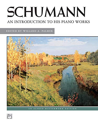 9780739022139: Schumann -- An Introduction to His Piano Works (Alfred Masterwork Edition)