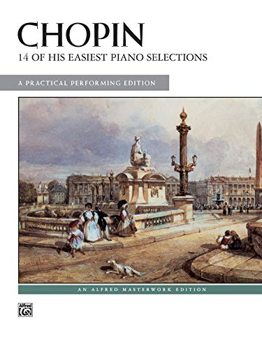 9780739022283: Chopin -- 14 of His Easiest Piano Selections: A Practical Performing Edition (Alfred Masterwork Edition)