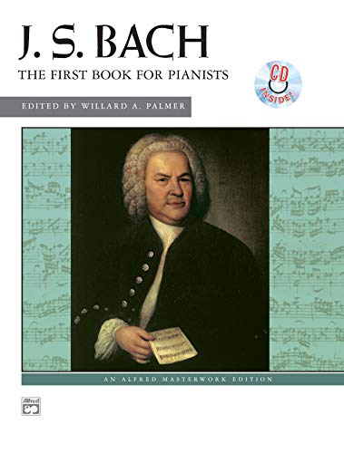 9780739022375: Bach -- First Book for Pianists: Book & CD (Alfred Masterwork Edition)