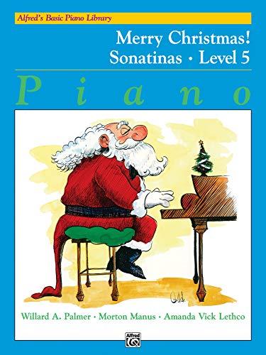 9780739022702: Alfred's Basic Piano Library Merry Christmas!, Bk 5: Sonatinas