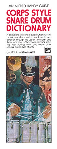 9780739023228: Corps-Style Snare Drum Dictionary: A Complete Reference Guide Which Will Improve Any Drummer's Control and Coordination