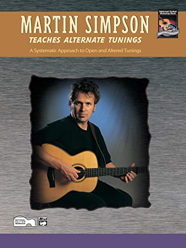 Martin Simpson Teaches Alternate Tunings: A Systematic Approach to Open and Altered Tunings (0739023462) by Martin Simpson