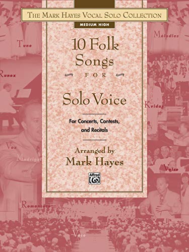 9780739023891: The Mark Hayes Vocal Solo Collection: 10 Folk Songs for Solo Voice (Medium High)