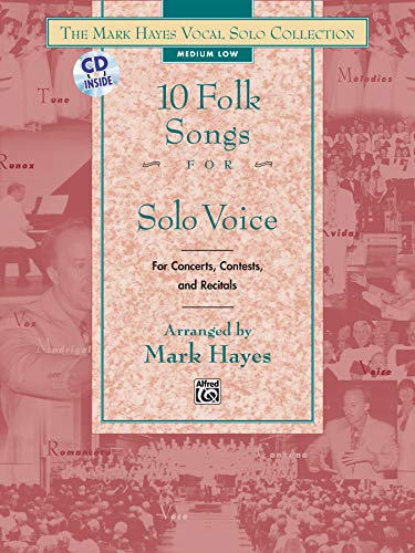 9780739023938: The Mark Hayes Vocal Solo Collection -- 10 Folk Songs for Solo Voice: For Concerts, Contests, and Recitals (Medium Low Voice), Book & CD