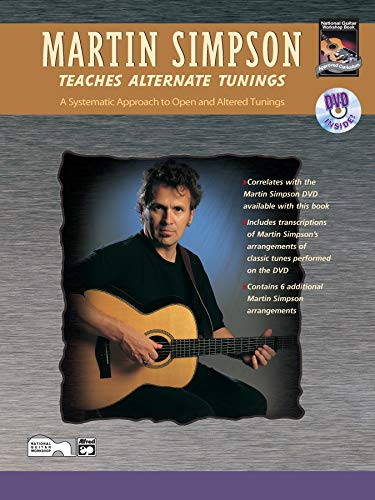 9780739024027: Martin Simpson Teaches Alternate Tunings: A Systematic Approach to Open and Altered Tunings, Book & DVD