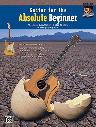 9780739024058: Guitar for the Absolute Beginner, Bk 1: Absolutely Everything You Need to Know to Start Playing Now!, Book & DVD (Absolute Beginner Series)