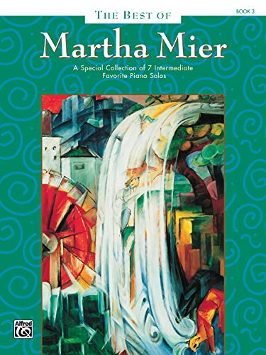 9780739024201: The Best of Martha Mier, Book 3: A Special Collection of 7 Intermediate Favorite Piano Solos