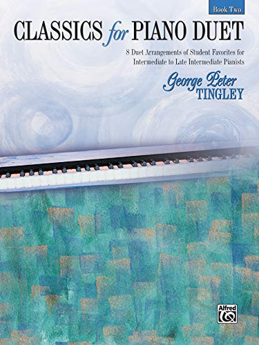Classics for Piano Duet, Book 2 - Alfred Publishing # 20774: Tingley