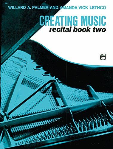 9780739026885: Creating Music at the Piano Recital Book, Bk 2 (Creating Music Recital)