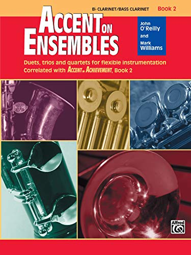 9780739026915: Accent on Ensembles, Book 2: B Flat Clarinet/Bass Clarinet; Duets Trios and Quartets for Flexible Instrumentation